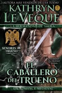 Cover El Caballero del Trueno: La Hermandad De Shera Libro 3