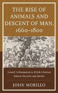 Cover The Rise of Animals and Descent of Man, 1660–1800
