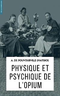 Cover Physique et psychique de l'opium