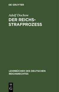 Cover Der Reichs-Strafprozeß