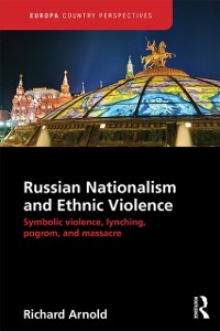 Cover Russian Nationalism and Ethnic Violence