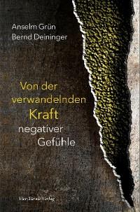 Cover Von der verwandelnden Kraft negativer Gefühle
