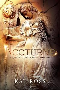 Cover Nocturne (Il Quarto Talismano - Libro Primo)