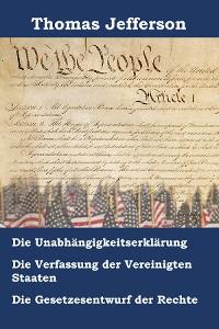Cover Unabhängigkeitserklärung, Verfassung und Gesetzesentwurf der Rechte der Vereinigten Staaten von Amerika