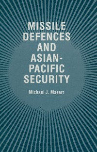 Cover Missile Defences and Asian-Pacific Security