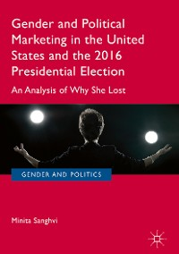 Cover Gender and Political Marketing in the United States and the 2016 Presidential Election