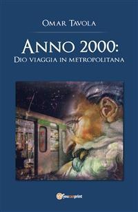 Cover Anno 2000: Dio viaggia in metropolitana