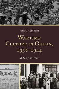 Cover Wartime Culture in Guilin, 1938–1944