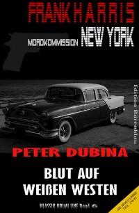Cover Blut auf weißen Westen (Frank Harris, Mordkommission New York, Band 6)