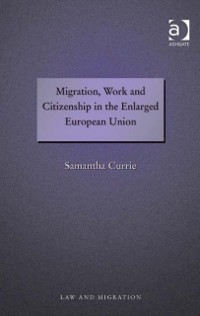 Cover Migration, Work and Citizenship in the Enlarged European Union