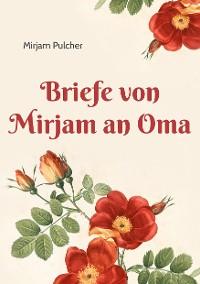 Cover Briefe von Mirjam an Oma