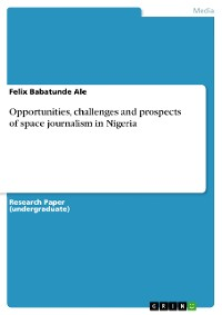 Cover Opportunities, challenges and prospects of space journalism in Nigeria