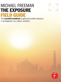 Cover Photographer's Exposure Field Guide