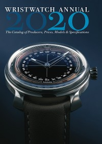 Cover Wristwatch Annual 2020: The Catalog of Producers, Prices, Models, and Specifications