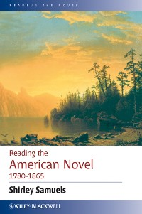 Cover Reading the American Novel 1780 - 1865