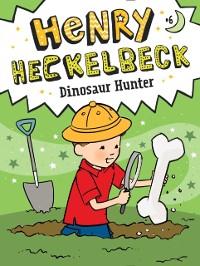 Cover Henry Heckelbeck Dinosaur Hunter