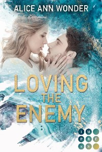 Cover Loving the Enemy. Bad Boy Liebesroman