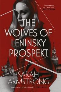 Cover The Wolves of Leninsky Prospekt