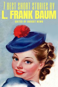 Cover 7 best short stories by L. Frank Baum