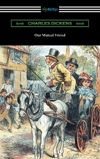 Cover Our Mutual Friend (with an Introduction by Edwin Percy Whipple)