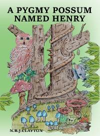 Cover A Pygmy Possum Named Henry