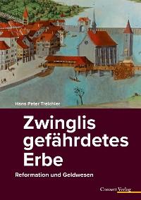 Cover Zwinglis gefährdetes Erbe