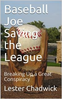 Cover Baseball Joe Saving the League / or, Breaking Up a Great Conspiracy