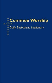 Cover Common Worship Daily Eucharistic Lectionary