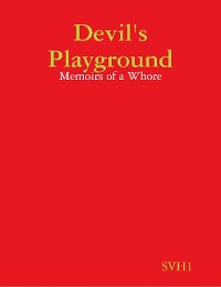 Cover Devil's Playground - Memoirs of a Whore