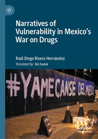 Cover Narratives of Vulnerability in Mexico's War on Drugs