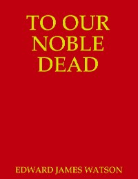 Cover TO OUR NOBLE DEAD