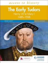 Cover Access to History: The Early Tudors: Henry VII to Mary I, 1485 1558 Second Edition