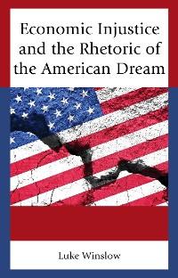 Cover Economic Injustice and the Rhetoric of the American Dream