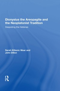 Cover Dionysius the Areopagite and the Neoplatonist Tradition