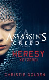 Cover Assassin's Creed: Heresy - Ketzerei