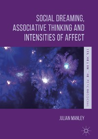 Cover Social Dreaming, Associative Thinking and Intensities of Affect