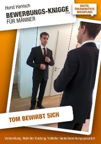 Cover Bewerbungs-Knigge 2100 für Männer - Tom bewirbt sich