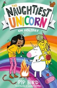 Cover Naughtiest Unicorn on Holiday (The Naughtiest Unicorn series, Book 8)