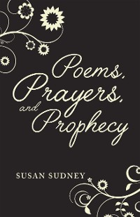 Cover Poems, Prayers And Prophecy