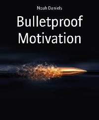 Cover Bulletproof Motivation