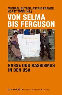 Cover Von Selma bis Ferguson - Rasse und Rassismus in den USA