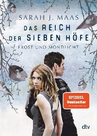 Cover Das Reich der sieben Höfe 4 - Frost und Mondlicht