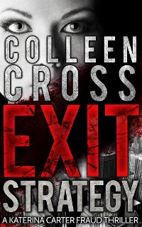 Cover Exit Strategy: A Katerina Carter Fraud Legal Thriller