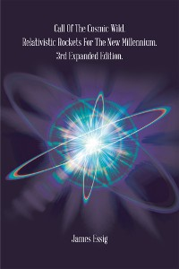 Cover Call of the Cosmic Wild. Relativistic Rockets for the New Millennium.