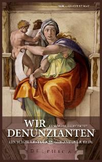 Cover Wir Denunzianten. Denigrare Gaudium Est