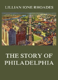 Cover The Story of Philadelphia