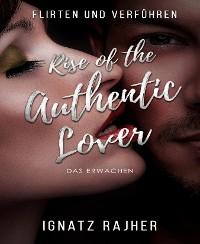 Cover Flirten und Verführen: Rise of the Authentic Lover - Das Erwachen