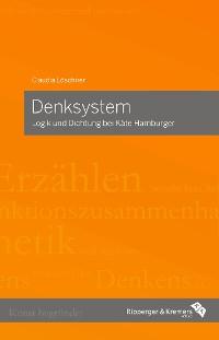 Cover Denksystem - Logik und Dichtung bei Käte Hamburger