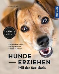 Cover Hunde erziehen – mit der 5er-Basis