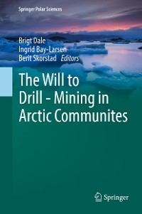 Cover The Will to Drill - Mining in Arctic Communites